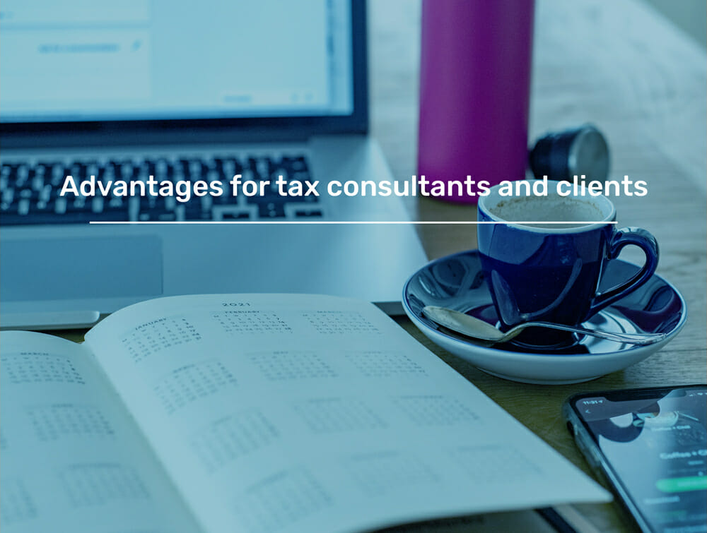 Advantages for tax consultants and clients
