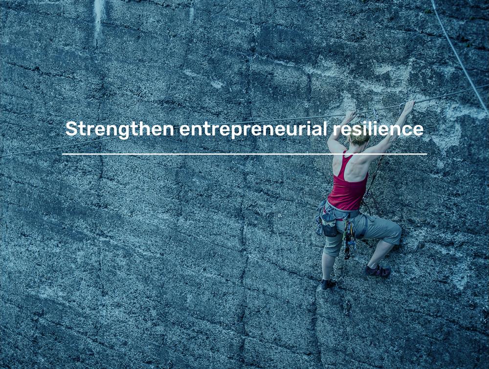 Strengthen entrepreneurial resilience
